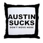 Austin Sucks Throw Pillow