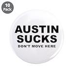 """Austin Sucks 3.5"""" Button (10 pack)"""