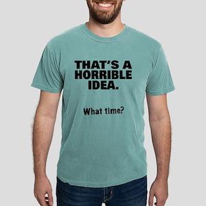 That's a Horrible Idea T-Shirt