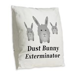 Dust Bunny Exterminator Burlap Throw Pillow