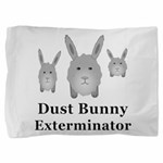 Dust Bunny Exterminator Pillow Sham