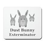 Dust Bunny Exterminator Mousepad