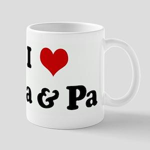 I Love Ma & Pa Mug