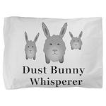 Dust Bunny Whisperer Pillow Sham