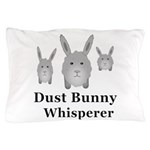 Dust Bunny Whisperer Pillow Case