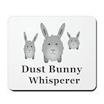 Dust Bunny Whisperer Mousepad