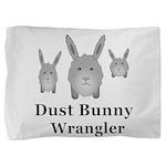 Dust Bunny Wrangler Pillow Sham