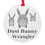 Dust Bunny Wrangler Round Ornament