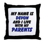 my name is devon and I live with my parents Throw