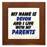 my name is devon and I live with my parents Framed