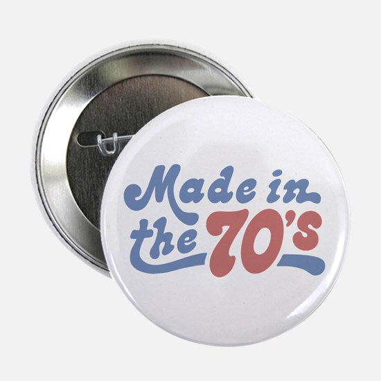 """Made in the 70's 2.25"""" Button"""