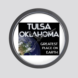 tulsa oklahoma - greatest place on earth Wall Cloc