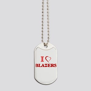 I Love Blazers Dog Tags