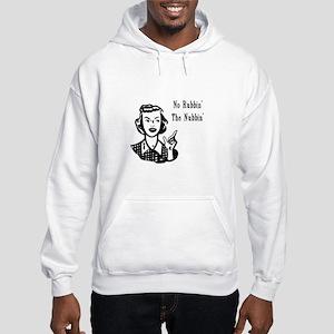 No Rubbin The Nubbin'! Hooded Sweatshirt