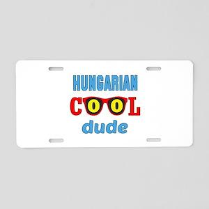 Hungarian Cool Dude Aluminum License Plate
