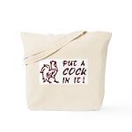 Put A Cock In It Tote Bag