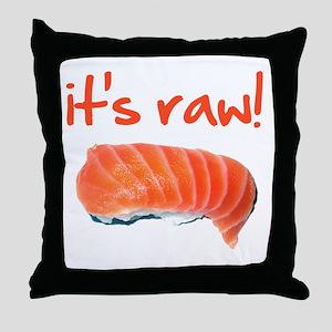It's Raw! Throw Pillow