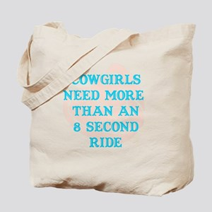 Cowgirls Need More Tote Bag