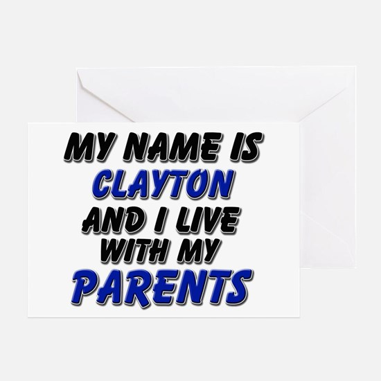 my name is clayton and I live with my parents Gree