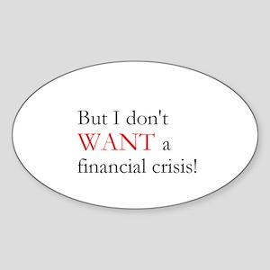 Financial Crisis Oval Sticker