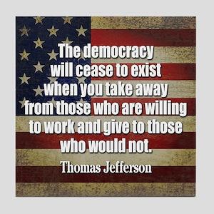 'Jefferson: Democracy will cease to exist Tile Coa