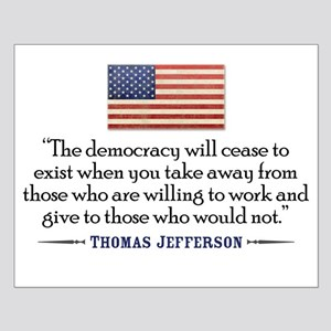 'Jefferson: Democracy will cease to exist Small Po