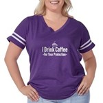 I Drink Coffee For Your Protection Women's Plus Si