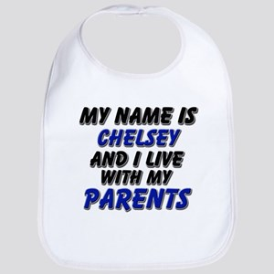 my name is chelsey and I live with my parents Bib