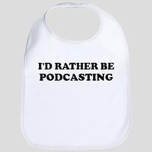 Rather be Podcasting Bib