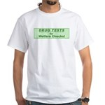 Drug Tests for Welfare Checks White T-Shirt