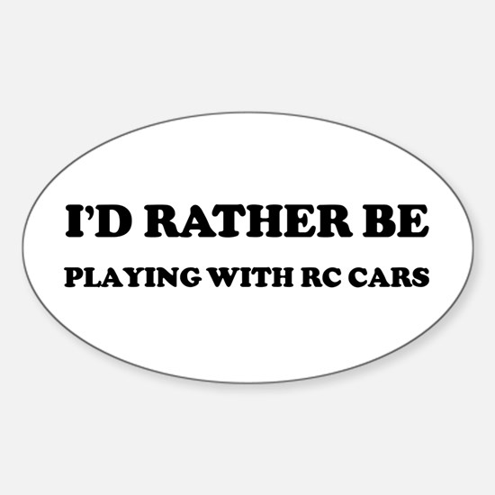 Rather be Playing with RC Car Oval Decal