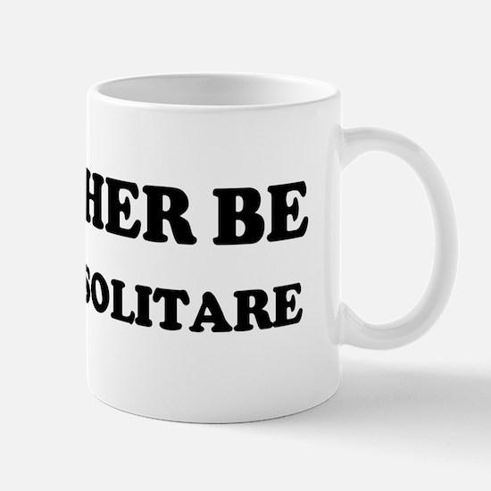 Rather be Playing Solitare Mug