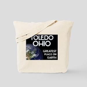 toledo ohio - greatest place on earth Tote Bag