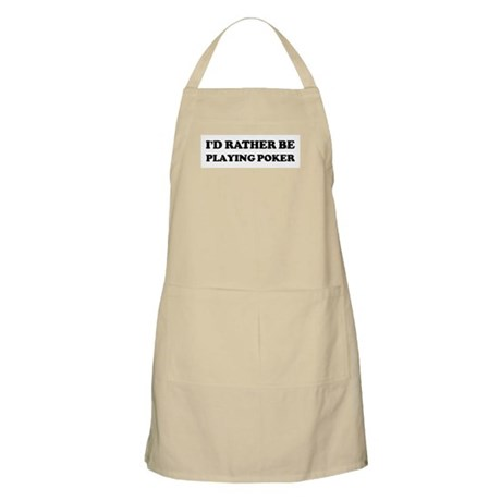 Rather be Playing Poker BBQ Apron