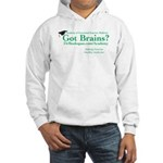 """""""GOT BRAINS"""" Hooded Sweat (comes in 2 co"""