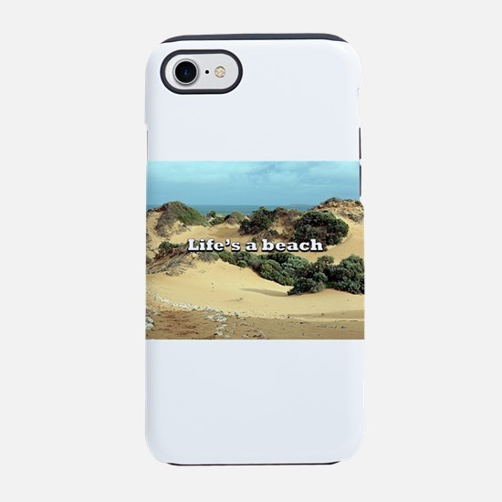 Life's a beach, sand dunes iPhone 7 Tough Case