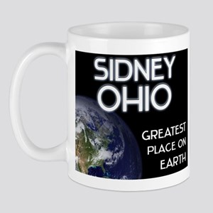 sidney ohio - greatest place on earth Mug