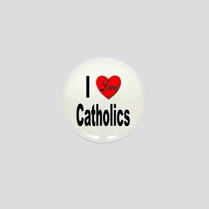 I Love Catholics Mini Button