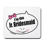 Jr. Bridesmaid Mousepad