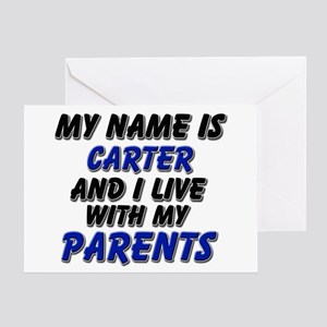my name is carter and I live with my parents Greet
