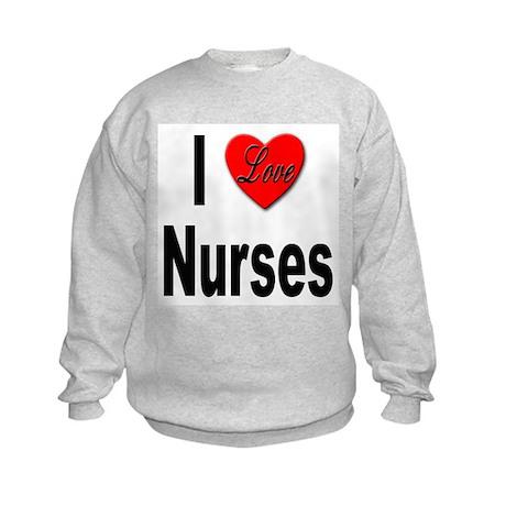 I Love Nurses Kids Sweatshirt