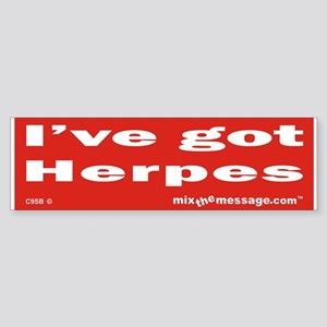 I've got Herpes Bumper Sticker