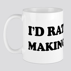 Rather be Making Money Mug