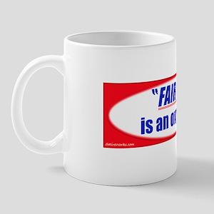 """""""Fair Tax"""" is an oxymoron Mug"""