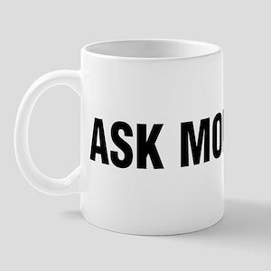 Ask mom Mug