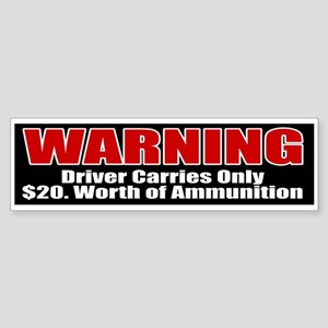 $20. Worth of Ammo Bumper Sticker
