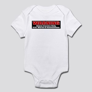 $20. Worth of Ammo Infant Bodysuit