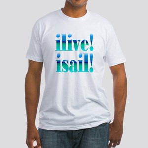 ilive! isail! Fitted T-Shirt