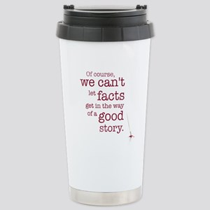 We can't let facts Mugs