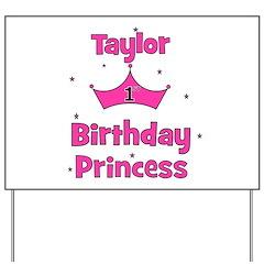 1st Birthday Princess Taylor! Yard Sign